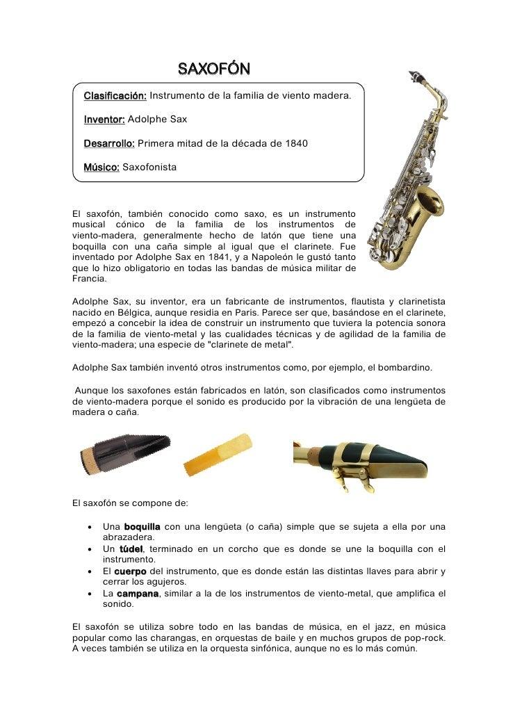 SAXOFÓN  Clasificación: Instrumento de la familia de viento madera.  Inventor: Adolphe Sax  Desarrollo: Primera mitad de l...