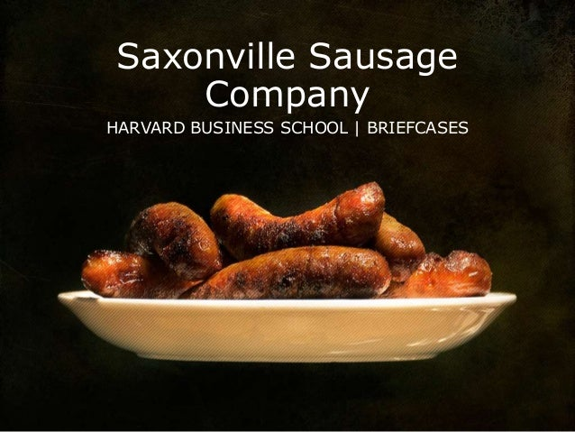 saxonville sausage case study Saxonville sausage case study report 1industry • the industry in this case is us meat production industry dinner sausage sales increased 46.