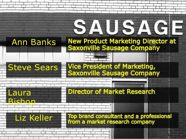 saxonville sausage case analysis essay Saxonville sausage company case solution, saxonville is a national brand known for the production of fresh sausages the company is planning to promote its sub brand.