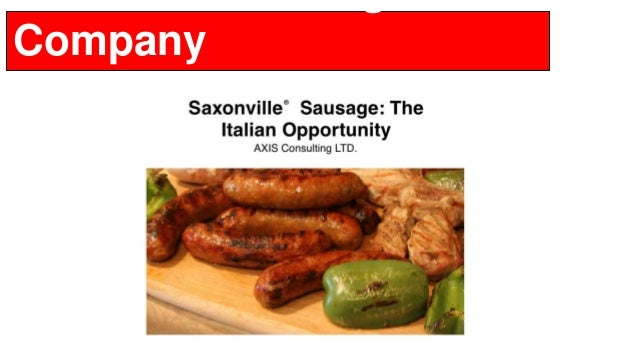 marketing plan saxonville sausage company Planning a surprise party is never easy, but it is often the most rewarding   superior market superior  current situation: saxonville sausage company's  business basically consists of bratwurst, breakfast sausage and an italian  sausage,.
