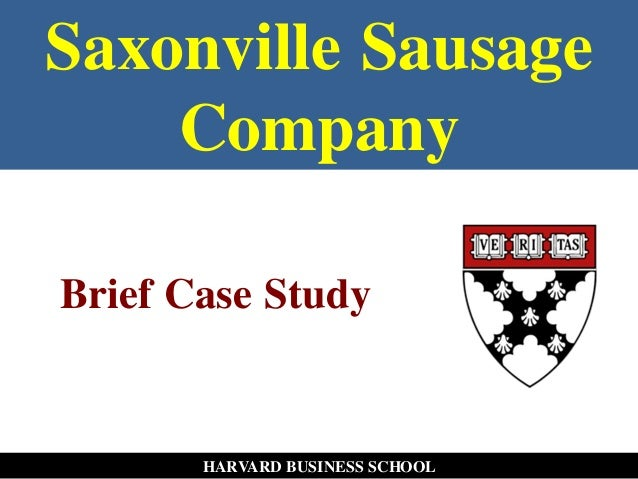 saxonville sausage company case essay The target market is the part of the qualified available market the company   research (ie bases) past-sales analysis econometric methods market-test.