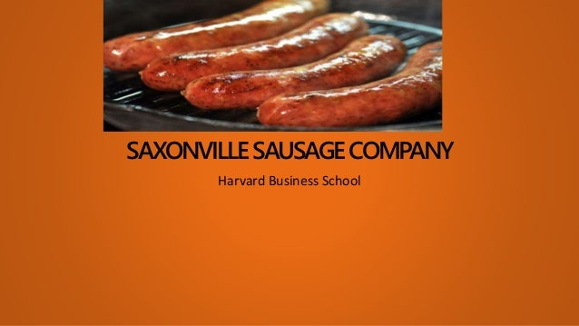 Saxonville Sausage Company Case Questions And Answers ...