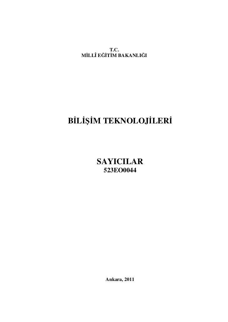 T.C.  MİLLÎ EĞİTİM BAKANLIĞIBİLİŞİM TEKNOLOJİLERİ       SAYICILAR         523EO0044          Ankara, 2011