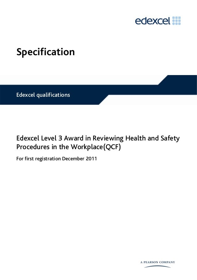 Specification Edexcel Level 3 Award in Reviewing Health and Safety Procedures in the Workplace(QCF) For first registration...