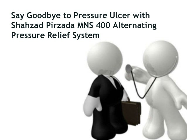 Say Goodbye to Pressure Ulcer with Shahzad Pirzada MNS 400 Alternating Pressure Relief System
