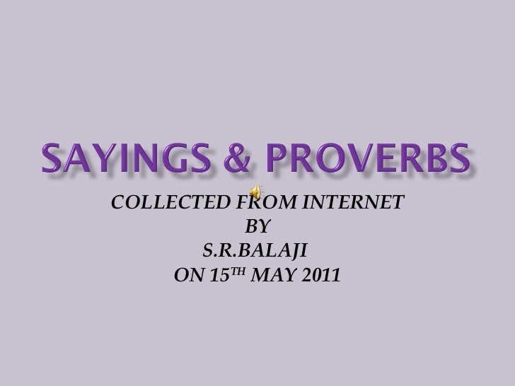 COLLECTED FROM INTERNET BY S.R.BALAJI  ON 15 TH  MAY 2011
