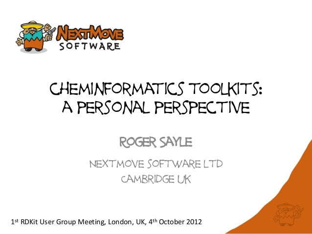 cheminformatics toolkits:            a personal perspective                                 Roger Sayle                   ...