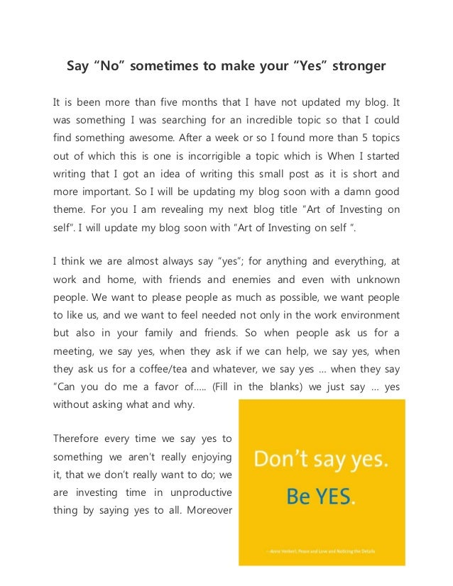 "Say ""No"" sometimes to make your ""Yes"" stronger It is been more than five months that I have not updated my blog. It was so..."