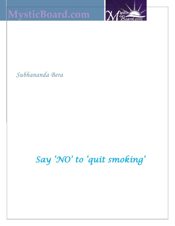 MysticBoard.com      Subhananda Bera            Say 'NO' to 'quit smoking'
