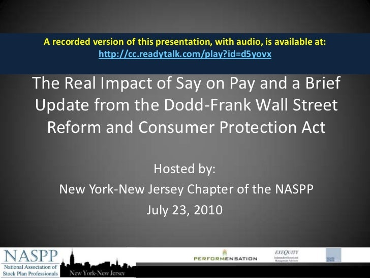 The Real Impact of Say on Pay and a Brief Update from the Dodd-Frank Wall Street Reform and Consumer Protection Act - executive compensation and more
