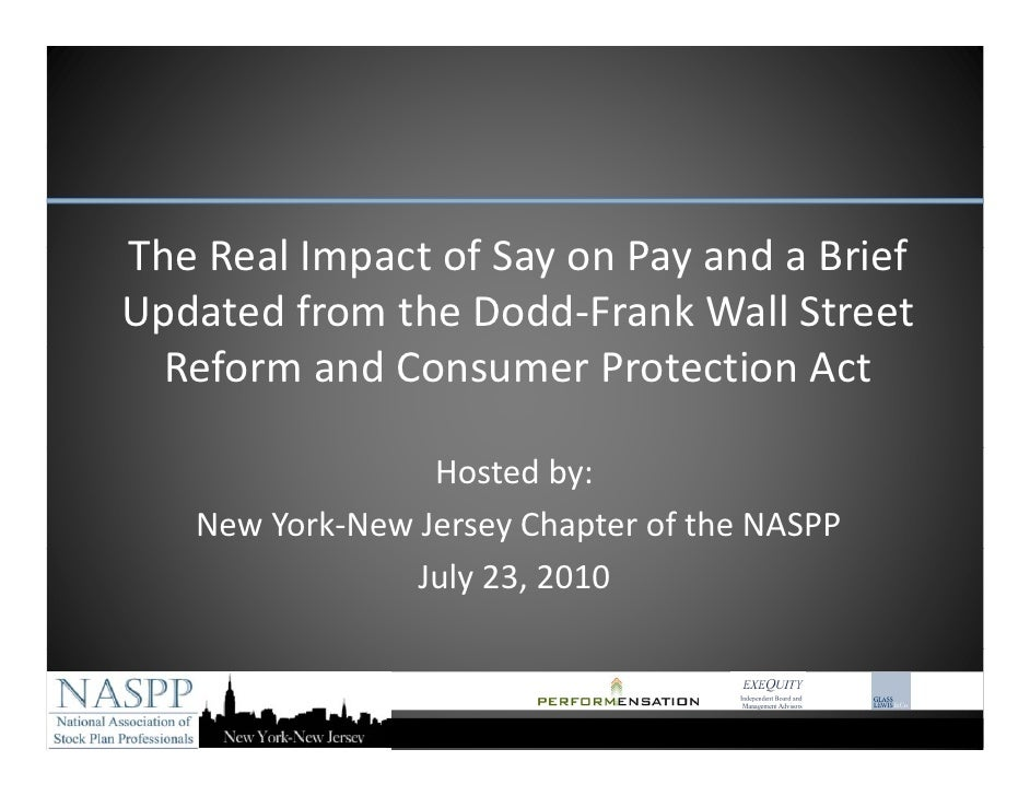 The Real Impact of Say on Pay and a Brief  Th R l I      t fS        P     d Bi f Updated from the Dodd‐Frank Wall Street ...