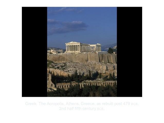 Copyright ©2012 Pearson Inc.Greek. The Acropolis, Athens, Greece, as rebuilt post 479 BCE.2nd half fifth century BCE.