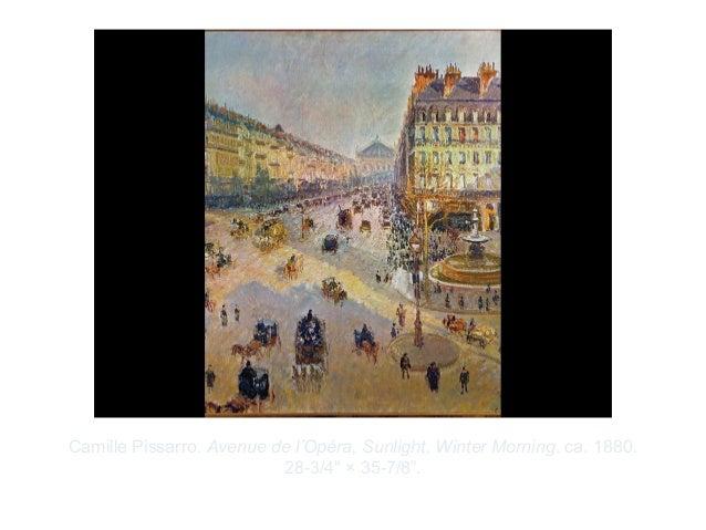 "Copyright ©2012 Pearson Inc.Camille Pissarro. Avenue de l'Opéra, Sunlight, Winter Morning. ca. 1880.28-3/4"" × 35-7/8""."