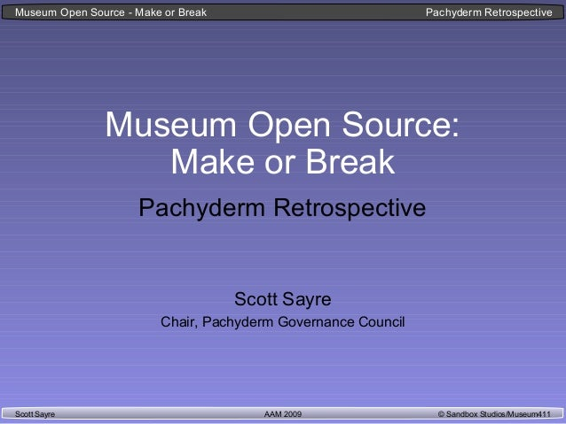 AAM 2009 © Sandbox Studios/Museum411Scott Sayre Museum Open Source - Make or Break Pachyderm Retrospective Museum Open Sou...