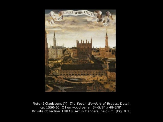 """Pieter I Claeissens (?). The Seven Wonders of Bruges. Detail. ca. 1550-60. Oil on wood panel. 34-5/8"""" x 48-3/8"""". Private C..."""