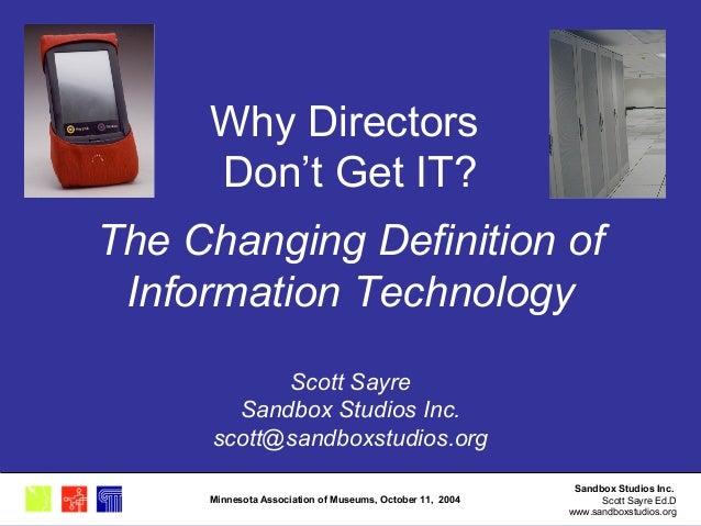 Sandbox Studios Inc. Scott Sayre Ed.D www.sandboxstudios.org Minnesota Association of Museums, October 11, 2004 Why Direct...