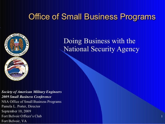 1 Office of Small Business ProgramsOffice of Small Business Programs Doing Business with the National Security Agency Soci...
