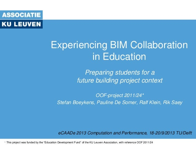 Experiencing BIM Collaboration in Education Preparing students for a future building project context OOF-project 2011/24* ...