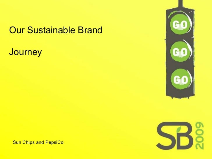 Our Sustainable Brand Journey Sun Chips and PepsiCo