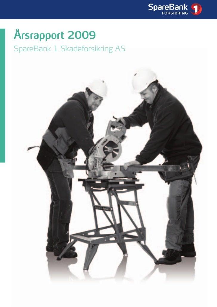 1     Årsrapport 2009 SpareBank 1 Skadeforsikring AS