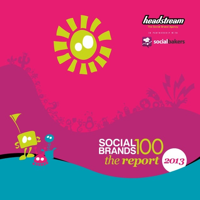 The Social Brand Agency thereport 2013 i n p a r t n e r s h i p w i t h