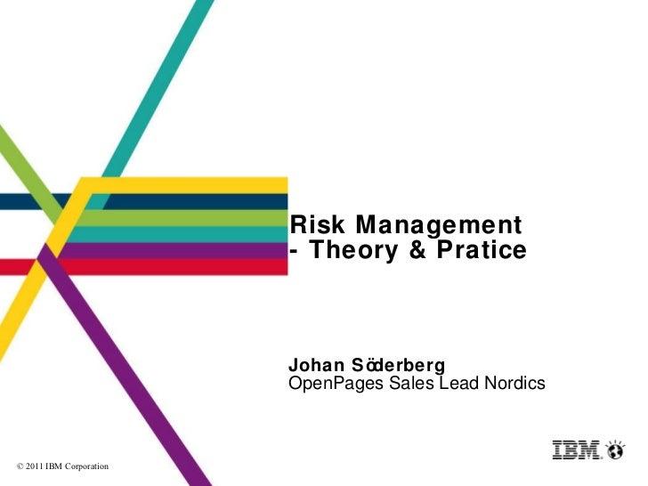 Risk Management  - Theory & Pratice Johan Söderberg OpenPages Sales Lead Nordics