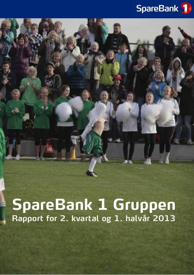 Kvartalsrapport 2. kvartal 2013 for SpareBank 1 Gruppen AS