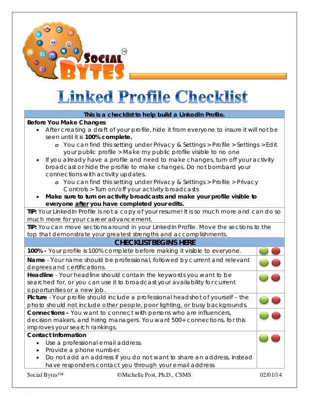 This is a checklist to help build a LinkedIn Profile. Before You Make Changes • After creating a draft of your profile, hi...