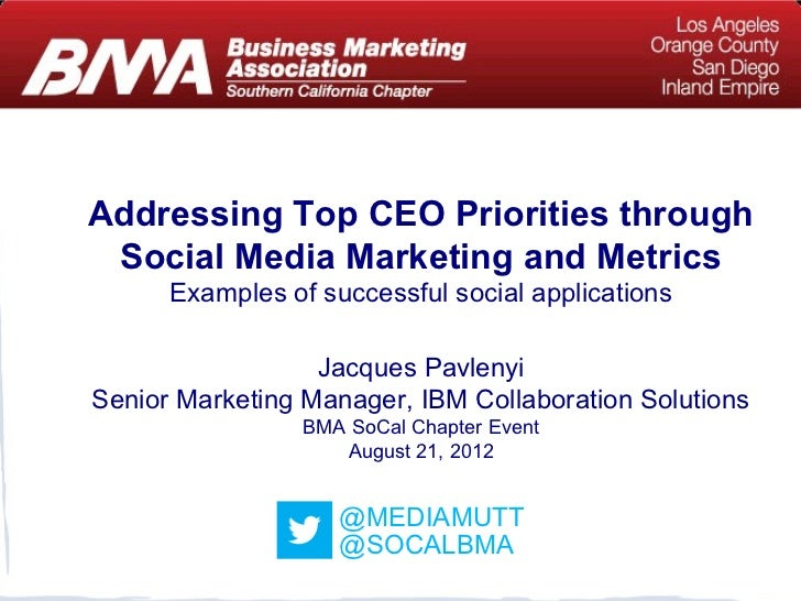 Addressing Top CEO Priorities through Social Media Marketing and Metrics      Examples of successful social applications  ...