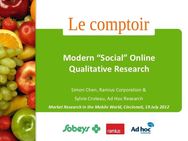 "Modern ""Social"" Online Qualitative Research"