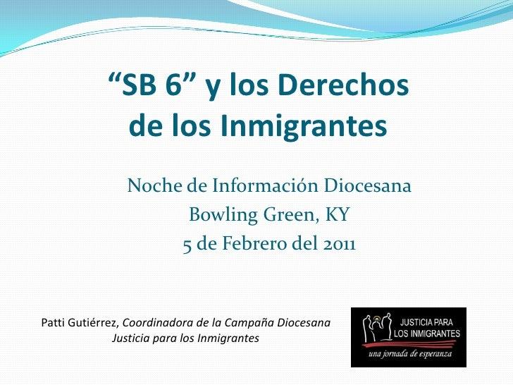 SB6 Presentacion en BG Kentucky  Feb 5th  2011