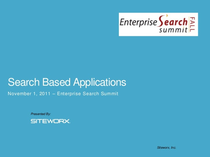 Search Based ApplicationsNovember 1, 2011 – Enterprise Search Summit        Presented By:                                 ...