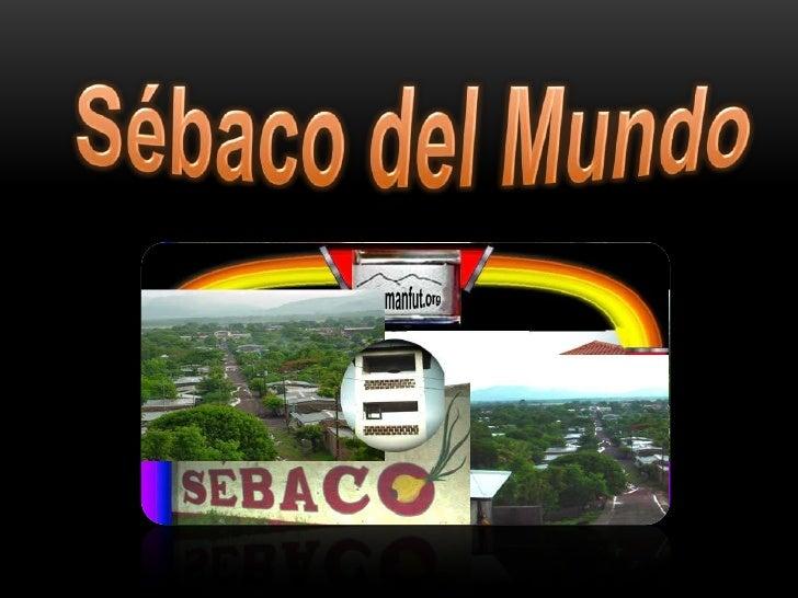 Sébaco es el nombre de una pequeña ciudad y valle2 de Nicaragua (con 35341 habitantes en2012), en el departamento de Matag...