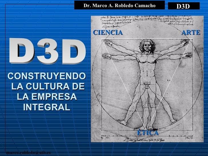 CONSTRUYENDO  LA CULTURA DE LA EMPRESA INTEGRAL CIENCIA ARTE ÉTICA D3D