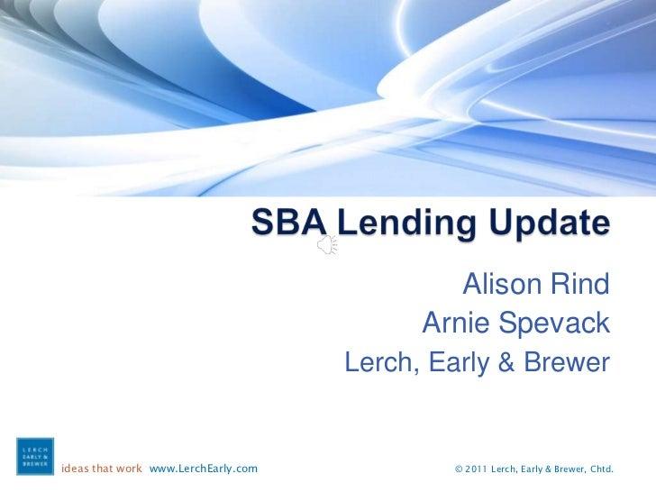 SBA Lending Update<br />Alison Rind<br />Arnie Spevack<br />Lerch, Early & Brewer<br />