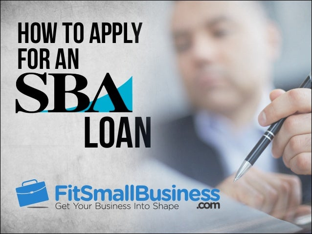 How To Apply For An SBA Loan - Step-By-Step Instructions