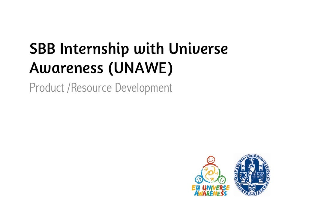SBB Internship with UniverseAwareness (UNAWE)Product /RP d t /Resource D l                Development                     ...