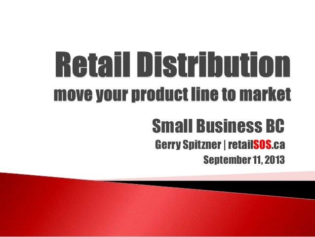Small Business BC Gerry Spitzner | retailSOS.ca September 11, 2013