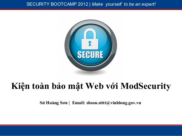 SECURITY BOOTCAMP 2012 | Make yourself to be an expert!              1                            2Kiện toàn bảo mật Web v...