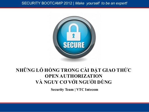 SBC 2012 - Lỗ hổng trong cài đặt giao thức OAuth và nguy cơ với người dùng (Nguyễn Thành Long)