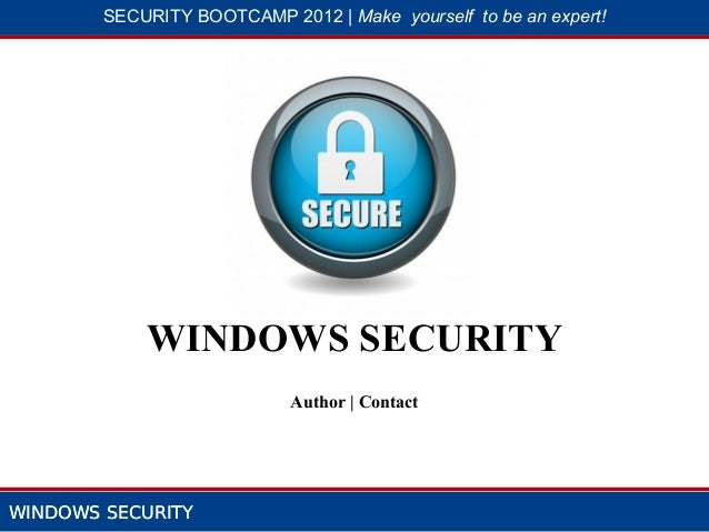 SECURITY BOOTCAMP 2012   Make yourself to be an expert!                   1                               2            WIN...