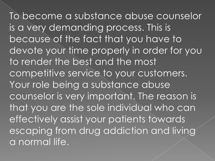 what is substance abuse counseling Finding effective treatment for and prevention of substance abuse and substance medically and through counseling along with treatment of the drug.