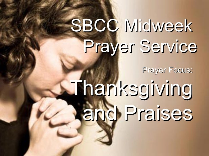 SBCC Midweek  Prayer Service Prayer Focus: Thanksgiving and Praises