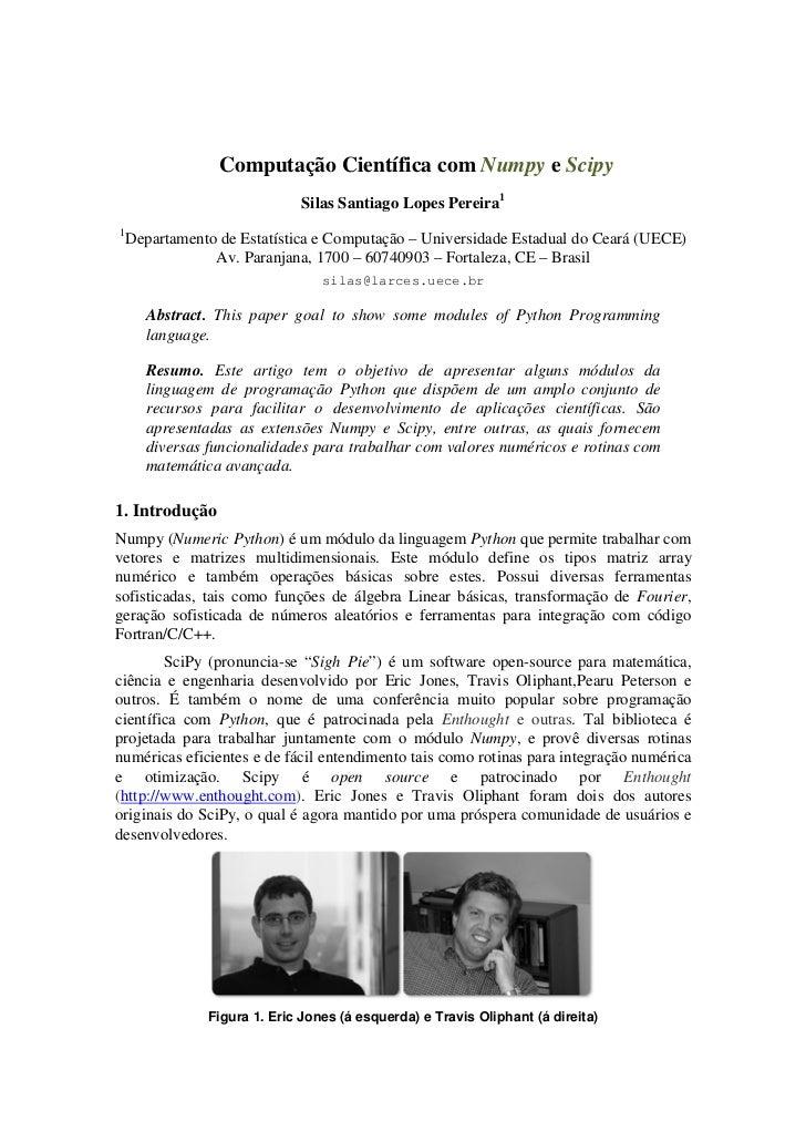 Computação Científica com Numpy e Scipy                              Silas Santiago Lopes Pereira11    Departamento de Est...