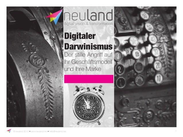 Digitaler  Darwinismus  Der stille Angriff auf  Ihr Geschäftsmodell  und Ihre Marke  ŕQHXODQGōZZZQHXODQGPHōKHOOR#QHXODQGPH...
