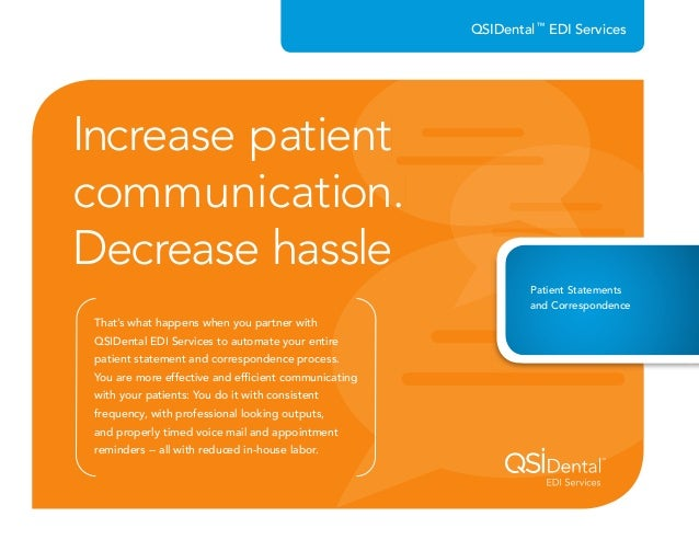 That's what happens when you partner with QSIDental EDI Services to automate your entire patient statement and corresponde...
