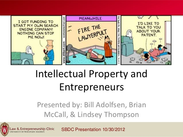 Intellectual Property and      EntrepreneursPresented by: Bill Adolfsen, Brian  McCall, & Lindsey Thompson       SBDC Pres...