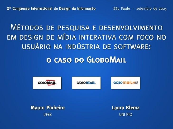 Métodos de pesquisa e desenvolvimento em design de mídia interativa com foco no usuário na indústria de software: o caso do GloboMail