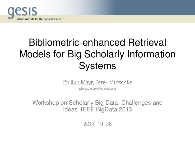 Bibliometric-enhanced Retrieval Models for Big Scholarly Information Systems