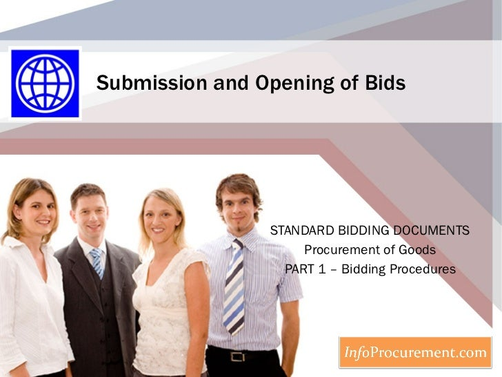 Submission and Opening of Bids STANDARD BIDDING DOCUMENTS Procurement of Goods PART 1 – Bidding Procedures